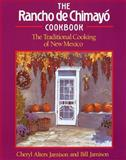 The Rancho de Chimayo Cookbook, Cheryl Alters Jamison and Bill Jamison, 1558320350