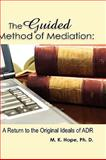 The Guided Method of Mediation, Hope, 1609110358
