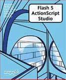 Flash 5 ActionScript Studio, Beard, David and Bhangal, Sham, 1903450357