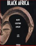 Black Africa : Masks, Sculpture and Jewelry, Meyer, Laure, 2879390354