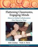 Flattening Classrooms, Engaging Minds : Move to Global Collaboration One Step at a Time, Lindsay, Julie and Davis, Vicki, 0132610353