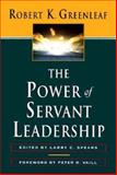 Power of Servant-Leadership, Robert K. Greenleaf, 1576750353