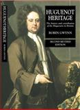 Huguenot Heritage : The History and Contribution of the Huguenots in Britain, Gwynn, Robin D., 1902210352