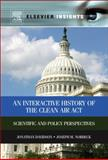 An Interactive History of the Clean Air Act : Scientific and Policy Perspectives, Davidson, Jonathan M. and Norbeck, Joseph M., 0124160352