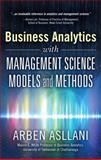 Business Analytics with Management Science Models and Methods, Asllani, Arben, 0133760359