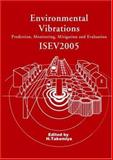Environmental Vibrations : Prediction, Monitoring, Mitigation and Evaluation ISEV2005, Takemiya Hirokazu, 0415390354