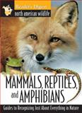 Mammals, Reptiles, and Amphibians, Reader's Digest Editors, 0762100354