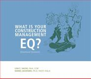 What Is Your Construction Management EQ?, Sachs, Lisa C. and Iacofano, Daniel, 0985400358