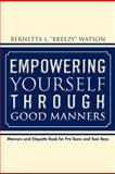 Empowering Yourself Through Good Manners, Alexis Ferguson, 1469130351