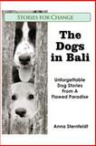 The Dogs in Bali, Anna Sternfeldt, 1480090352
