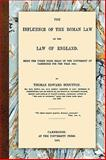 The Influence of the Roman Law on the Law of England, Scrutton, Thomas Edward, 1616190353