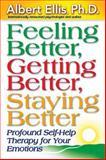 Feeling Better, Getting Better, Staying Better, Albert Ellis, 1886230358