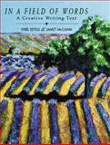 In a Field of Words : A Creative Writing Text, McCann, Janet and Estess, Sybil P., 0130850357