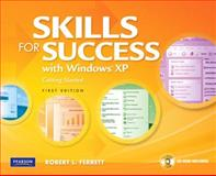 Skills for Success with Windows XP : Getting Started, Ferrett, Robert L. and Ferrett, Robert, 0135040353