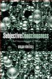 Subjective Consciousness : A Self-Representational Theory, Kriegel, Uriah, 0199570353