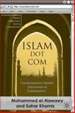 Islam Dot Com : Contemporary Islamic Discourses in Cyberspace, El-Nawawy, Mohammed and Khamis, Sahar, 0230600352