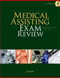 Medical Assisting Exam Review : Preparation for the CMA and RMA Exams (Book Only), Cody, J. P., 1111320357