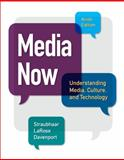 Media Now : Understanding Media, Culture, and Technology, Straubhaar, Joseph and LaRose, Robert, 1305080351