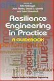 Resilience Engineering in Practice : A Guidebook, Hollnagel, Erik and Paries, Jean, 1409410358