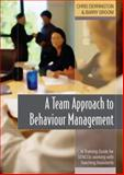 A Team Approach to Behaviour Management : A Training Guide for SENCOs Working with Teaching Assistants, Derrington, Chris and Groom, Barry, 1412900352