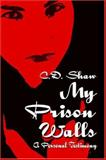 My Prison Walls, Charmone Shaw, 1413750354