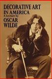 Decorative Art in America, a Lecture, Oscar Wilde, 1493710354