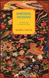 Imperial Woman, Pearl S. Buck, 1559210354