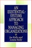 An Existential-Systems Approach to Managing Organizations, Joe Kelly and Louise Kelly, 1567200354