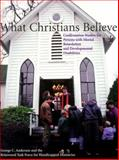 What Christians Believe, George C. Anderson, 157895035X