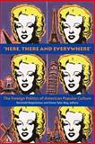 Here, There and Everywhere : The Foreign Politics of American Popular Culture, , 1584650354