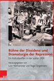 Buhne der Dissidenz und Dramaturgie der Repression : Ein Kulturkonflikt in der Spaten DDR, Niethammer, Lutz, 352535035X