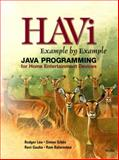 HAVI Example by Example : Java Programming for Home Entertainment Devices, Lea, Rodger and Gibbs, Simon, 0130600350