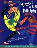Dancin' in the Kitchen, Wendy Gelsanliter and Frank Christian, 0399230351