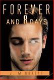 Forever and 8 Days, J. M. Boyett, 1499050356