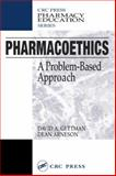 Pharmacoethics : A Problem-Based Approach, Gettman, David A. and Arneson, Dean, 1587160358