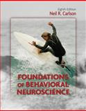 Foundations of Behavioral Neuroscience, Carlson, Neil R., 0205790356