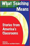 What Teaching Means: Stories from America's Classrooms, Anthology, 1491260351