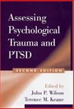 Assessing Psychological Trauma and PTSD, Second Edition, Wilson, John P. and Keane, Terence M., 1593850352
