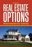 The Complete Guide to Real Estate Options, Steven D. Fisher, 1601380356