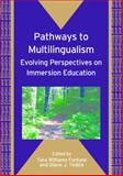Pathways to Multilingualism : Evolving Perspectives on Immersion Education, , 1847690351