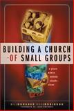 Building a Church of Small Groups : A Place Where Nobody Stands Alone, Donahue, Bill and Robinson, Russ, 0310240352