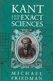 Kant and the Exact Sciences, Michael Friedman, 0674500350