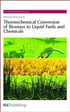 Thermochemical Conversion of Biomass to Liquid Fuels and Chemicals, Royal Society of Chemistry Staff, 1849730350