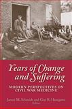 Years of Change and Suffering : Modern Perspectives on Civil War Medicine, , 1889020354