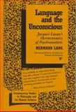 Language and the Unconscious : Jacques Lacan's Hermeneutics of Psychoanalysis, Lang, Hermann, 0391040359