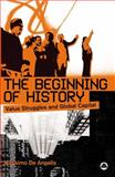The Beginning of History : Value Struggles and Global Capital, de Angelis, Massimo, 074532035X