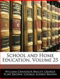 School and Home Education, William Chandler Bagley and George Pliny Brown, 1143130359