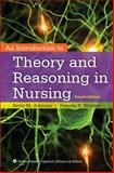 An Introduction to Theory and Reasoning in Nursing 4th Edition