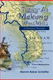 Tilting at Mekong Windmills, Marvin Baker Schaffer, 1465360352