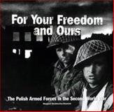 For Your Freedom and Ours, Margaret Brodniewicz-Stawick, 1551250357